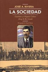 La Sociedad: Guardians of Hispanic Culture Along the Rio Grande