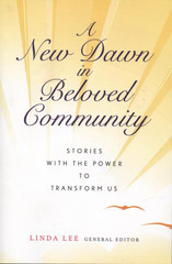 A New Dawn in Beloved Community: Stories with the Power to Transform Us