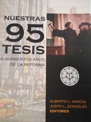 Nuestras 95 tesis: A Quinientos Años de la Reforma