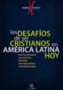 Los Desafíos de ser cristianos en América Latina hoy