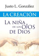 La Creación: La Niña de los Ojos de Dios