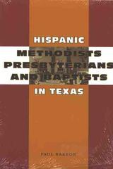 Hispanic Methodists Presbyterians and Baptists in Texas
