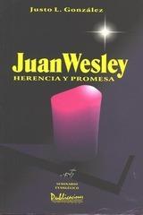 Juan Wesley: Herencia y Promesa