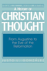 A History of Christian Thought Vol. II: From Augustine to Eve of the Reformation