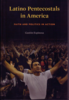 Latino Pentecostals in America Faith and Politics in Action