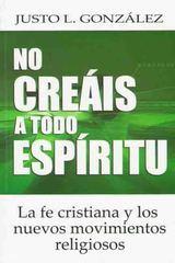 No Creaís a Todo Espíritu: La fe cristiana y los nuevos movimientos religiosos
