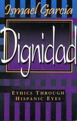Dignidad: Ethic Through Hispanic Eyes