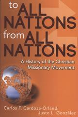 To All Nations from All Nations: A History of the Christian Missionary