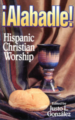 Alabadle: Hispanic Christian Worship