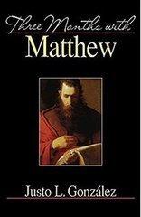 Three Months with Matthew