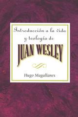 Introducción a la vida y teología de Juan Wesley